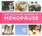 Not Guilty by Reason of Menopause Cover Image