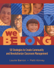 We Belong: 50 Strategies to Create Community and Revolutionize Classroom Management Cover Image