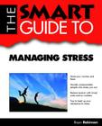 The Smart Guide to Managing Stress (Smart Guide To...) Cover Image