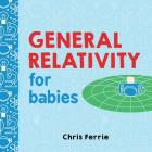 General Relativity for Babies (Baby University) Cover Image