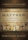 Matthew Presents Yeshua, King Messiah: A Messianic Commentary Cover Image