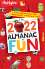 The 2022 Almanac of Fun: A Year of Puzzles, Fun Facts, Jokes, Crafts, Games, and More! (Highlights Almanac of Fun) Cover Image