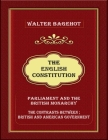 The English Constitution: Parliament and the British monarchy, and the contrasts between British and American government Cover Image