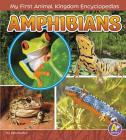 Amphibians (My First Animal Kingdom Encyclopedias) Cover Image