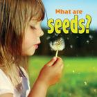 What Are Seeds? (Plants Close-Up) Cover Image