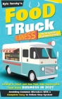 Food Truck Business: The Practical Beginners Guide on How to Star and Run Your Own Successful Food Truck Business in 2021, Avoiding Common Cover Image