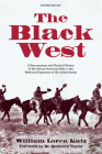 The Black West: A Documentary and Pictorial History of the African American Role in the Westward Expansion of the United States Cover Image