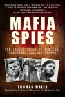 Mafia Spies: The Inside Story of the CIA, Gangsters, JFK, and Castro Cover Image