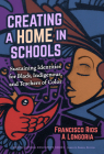 Creating a Home in Schools: Sustaining Identities for Black, Indigenous, and Teachers of Color (Multicultural Education) Cover Image