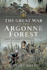 The Great War in the Argonne Forest: French and American Battles, 1914-1918 Cover Image