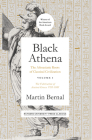 Black Athena: The Afroasiatic Roots of Classical Civilization Volume I: The Fabrication of Ancient Greece 1785-1985 Cover Image