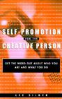 Self-Promotion for the Creative Person: Get the Word Out about Who You Are and What You Do Cover Image