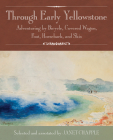 Through Early Yellowstone: Adventuring by Bicycle, Covered Wagon, Foot, Horseback, and Skis Cover Image