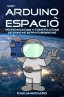 Con Arduino al Espacio: Programación y construcción de sondas estratosféricas Cover Image