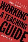 Studs Terkel's Working: A Teaching Guide Cover Image