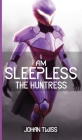 I Am Sleepless: The Huntress (Book 2) Cover Image
