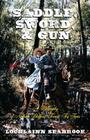 Saddle, Sword, and Gun: A Biography of Nathan Bedford Forrest for Teens Cover Image