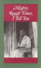 Mighty Rough Times I Tell You: Personal Accounts of Slavery in Tennessee (Real Voices) Cover Image