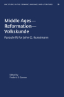 Middle Ages--Reformation--Volkskunde: Festschrift for John G. Kunstmann (University of North Carolina Studies in Germanic Languages a #26) Cover Image
