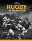 Rugby The Tournament: Infographics and Insights Cover Image