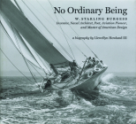 No Ordinary Being: W. Starling Burgess (1878-1947 a Biography Cover Image