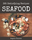 365 Satisfying Seafood Recipes: The Highest Rated Seafood Cookbook You Should Read Cover Image