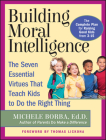 Building Moral Intelligence: The Seven Essential Virtues That Teach Kids to Do the Right Thing Cover Image