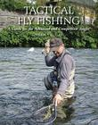 Tactical Fly Fishing: A Guide for the Advanced and Competition Angler Cover Image