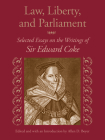 Law, Liberty, and Parliament: Selected Essays on the Writings of Sir Edward Coke Cover Image