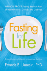 Fasting for Life: Medical Proof Fasting Reduces Risk of Heart Disease, Cancer, and Diabetes Cover Image