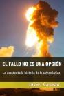El fallo no es una opción: La accidentada historia de la astronáutica Cover Image