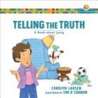 Telling the Truth: A Book about Lying (Growing God's Kids) Cover Image
