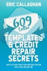 609 Letter Templates & Credit Repair Secrets: How to Fix Your Credit Score and Turn a Bad One Into a Good and High One Cover Image