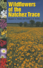 Wildflowers of the Natchez Trace Cover Image