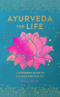 Ayurveda for Life: A Beginner's Guide to Balance and Vitality (Live Well #18) Cover Image
