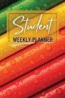 Student Weekly Planner: Daily Weekly Planner for School - Elementary or High School and College Cover Image