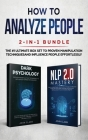 How to Analyze People 2-in-1 Bundle: NLP 2.0 Mastery + Dark Psychology - The #1 Ultimate Box Set to Proven Manipulation Techniques and Influence Peopl Cover Image
