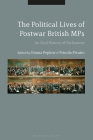 The Political Lives of Postwar British MPs: An Oral History of Parliament Cover Image