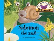 Solomon the snail: Little stories, big lessons Cover Image