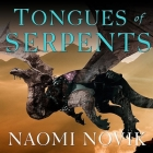 Tongues of Serpents (Temeraire #6) Cover Image