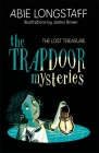The Trapdoor Mysteries: The Lost Treasure: Book 4 Cover Image