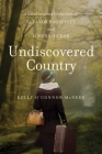 Undiscovered Country: A Novel Inspired by the Lives of Eleanor Roosevelt and Lorena Hickok Cover Image