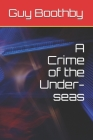 A Crime of the Under-seas Cover Image
