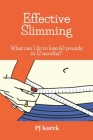 Effective Slimming What can I do to lose 60 pounds in 12 months?: Perfect Plan. Cover Image