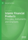 Islamic Financial Products: Principles, Instruments and Structures Cover Image
