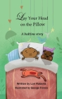 Lay Your Head on the Pillow: A Bedtime Story Cover Image