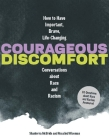 Courageous Discomfort: How to Have Important, Brave, Life-Changing Conversations about Race and Racism20 Questions and Answers for Becoming a Better Advocate Cover Image