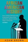African American History: Slavery, Underground Railroad, People including Harriet Tubman, Martin Luther King Jr., Malcolm X, Frederick Douglass Cover Image