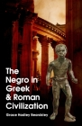 The Negro In Greek And Roman Civilization Cover Image