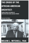 The Crisis of the African-American Architect: Conflicting Cultures of Architecture and (Black) Power Cover Image